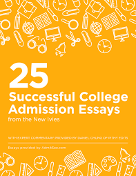 admitsee sourced essays from admitsee s database and expert commentary by pithy edits we present you to the new and improved 25 successful college admission