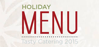 Holiday Menu Tasty Caterings 2015 Holiday Menu Announcement