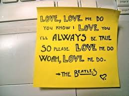 Beatles Love Quotes Amazing Love Postit Love Quotes Quotes Pinterest Beatles And