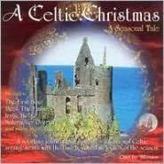 A Celtic Christmas: A Seasonal Tale | 777966004921 | CD | Barnes ...