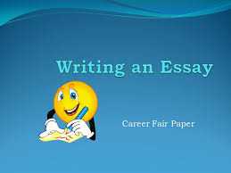 writing an essay career fair paper ppt video online  1 writing an essay career fair paper