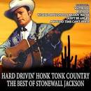 Hard Drivin' Honk Tonk Country: The Best of Stonewall Jackson