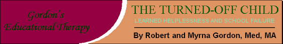 About the Authors, The Turned-Off Child, Learned Helplessness And School  Failure, By Robert and Myrna Gordon, Med, MA