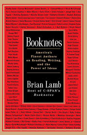 booknotes america s finest authors on reading writing and the booknotes america s finest authors on reading writing and the power of ideas brian lamb 9780812930290 com books