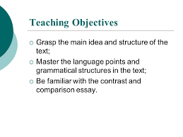 unit iuml iexcl teaching objectives iuml iexcl teaching procedures and structure of the text iuml130iexcl master the language points and grammatical structures in the text iuml130iexcl be familiar the contrast and comparison essay