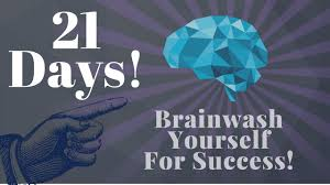 Brainwash Yourself In 21 Days for Success! (Use this!) - YouTube