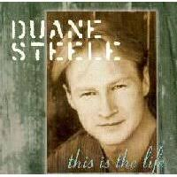 This Is the Life (Duane Steele album) - Wikipedia