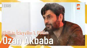 Ozan Akbaba   YouTube Özel #Birlikteİzleyelim 1. Bölüm - YouTube