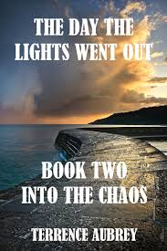 Are Your Lights On Book Into The Chaos Book 2 The Day The Lights Went Out Ebook By Terrence Aubrey Rakuten Kobo