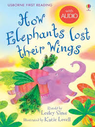 How Elephants Lost Their Wings by Lesley Sims · OverDrive: ebooks,  audiobooks, and videos for libraries and schools