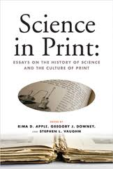 science in print essays on the history of science and the culture  that s just one of the insights to be gained from science in print essays on the history of science and the culture of print an edited anthology of nine
