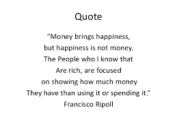 Quotes About Money And Happiness Money happiness 53