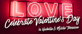 a valentine s day guide to things to do in nashville and middle tennessee featuring events for families singles or couples