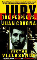 jury the people vs juan corona victor villasenor google books victor villasenor