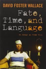 com fate time and language an essay on will  com fate time and language an essay on will 9780231151573 david wallace steven cahn maureen eckert james ryerson jay l garfield