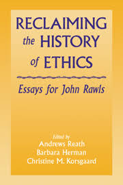 reclaiming history ethics essays john rawls history of  reclaiming the history of ethics essays for john rawls