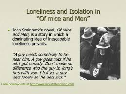 of mice and men loneliness essay on loneliness of mice and men a crooks of mice and men loneliness quotes
