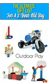 gift list for a 2 year old boy, outdoor play The Ultimate Gift List Boy \u2022 Pinning Mama