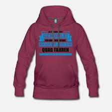 Lustiger Quad Spruch Frauen Premium Hoodie Spreadshirt