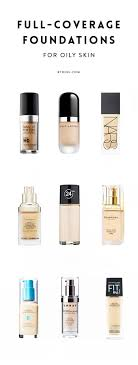 the 10 best full coverage foundations for oily skin