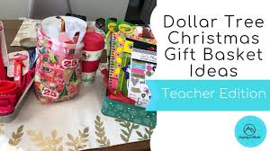 dollar tree gift basket ideas teacher edition