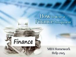how to write a first rate finance assignment mba homework help