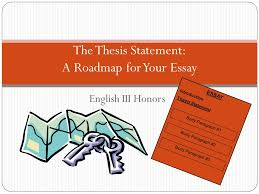 the thesis statement a roadmap for your essay ppt video online  the thesis statement a roadmap for your essay