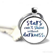 2019 New Quotes The Phrase No Darkness The Stars Can Not Shine Crystal Keychain Fashion Inspirational Letter Photo Keychain Inspiring F