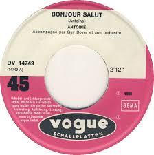 45cat - Antoine - Bonjour Salut / Le Roi De Chine - Vogue - Germany - DV  14749