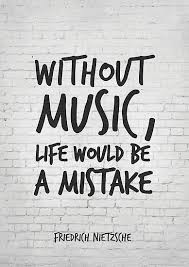 Inspirational Quotes About Music And Life Without music life would be a mistake Inspirational Quotes Art 79
