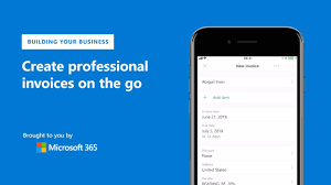 microsoft invoices create professional invoices on the go with microsoft invoicing