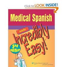 Amazon Com Medical Spanish Made Incredibly Easy
