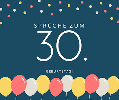 Sprüche Zum 30 Geburtstag Die Besten Schönsten Sprüche