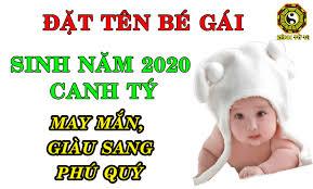 Đặt tên con gái sinh năm 2020 Canh Tý hợp phong thủy – Kênh tử vi
