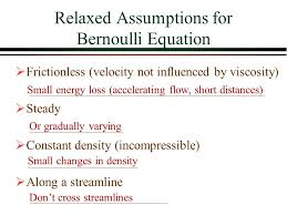 relaxed assumptions for bernoulli equation