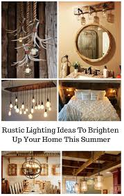 rustic lighting ideas. Rustic Lighting Ideas To Brighten Up Your Home This Summer 1