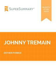 johnny tremain summary supersummary esther forbes johnny tremain