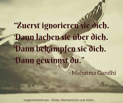 Gandhi Zitate Erst Ignorieren Sie Dich Zitate Zum Leben