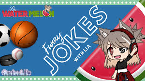 GLMV, Funny Jokes (Lia Watermelon ...
