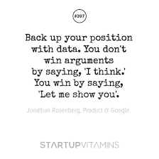Data Quotes Fascinating Startup Quotes Back Up Your Position With Data You Don't Win