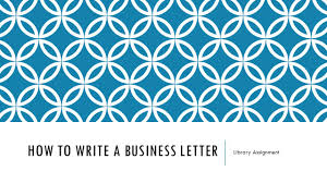 How To Write A Business Letter Library Assignment Ppt Download
