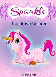 books for kids sparkle the brave unicorn children s books kids books