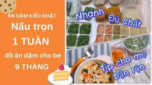 Nấu 1 TUẦN đồ ăn dặm cho bé 9 tháng | Ăn dặm kiểu Nhật giai đoạn 9-11 tháng  離乳食後期作り置き - YouTube