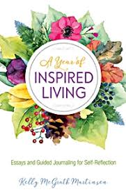 a year of inspired living essays and exercises for self  a year of inspired living essays and exercises for self reflection