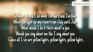 Yellow Lights Harry Hudson Harry Hudson Yellow Lights Lyrics Music Lyrics
