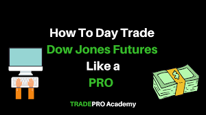 How To Day Trade Dow Jones Future Contracts Like A Professional