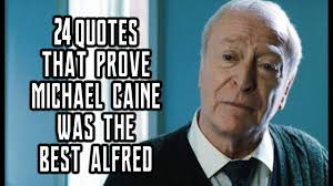 24 Quotes That Prove Michael Caine Was The Best Alfred