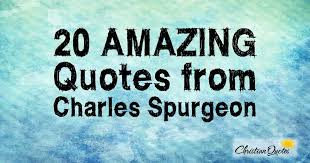Charles Spurgeon Quotes Custom 48 Amazing Quotes From Charles Spurgeon ChristianQuotes