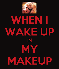 when i wake up in my makeup poster