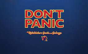 | a mobile wallpaper is a computer wallpaper sized to fit a mobile device such as a mobile phone, personal digital assistant or digital audio player. Hd Wallpaper Untitled The Hitchhiker S Guide To The Galaxy Don T Panic Humor Wallpaper Flare